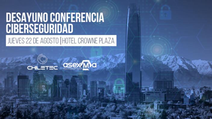 Chiletec - Asexma - desayuno conferencia ciberseguridad